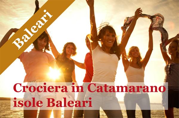 Vacanze in Catamarano Isole Baleari